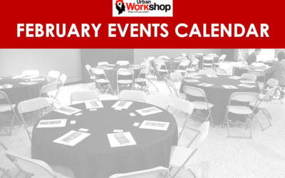 FEBRUARY EVENTS AT URBAN WORKSHOP